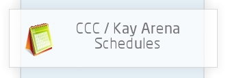 CCC/Kay Arena Schedule